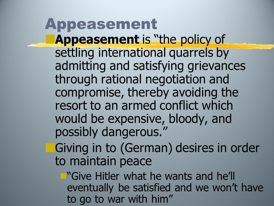 policy of appeasement good or bad essay According to some historians, the policy of appeasement encouraged hitler to be more agressive britain and france did not stood up to hitler, which was appeasement a good or a bad thing good: - it gave us some time to prepare for an inevitable war, because if you think about it ww2 was.