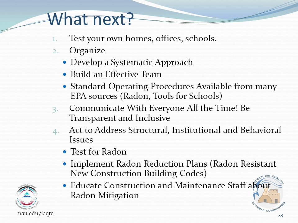 What next. 1. Test your own homes, offices, schools.