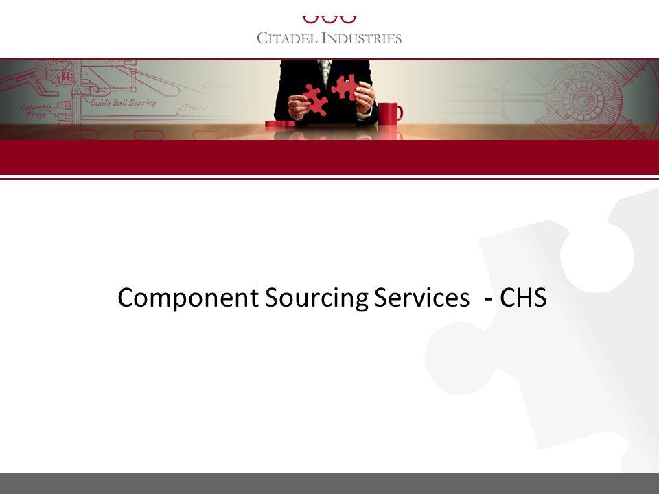 Component Sourcing - Overview AUGUST 2009 Citadel Industries
