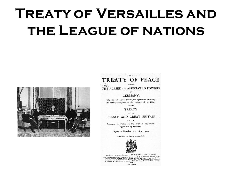 a history of the treaty of versailles and the league of nations The treaty of versailles (pdf, 787mb) was signed by germany and the allied nations on june 28, 1919, formally ending world war one the terms of the treaty required that germany pay financial reparations, disarm, lose territory, and give up all of its overseas colonies.