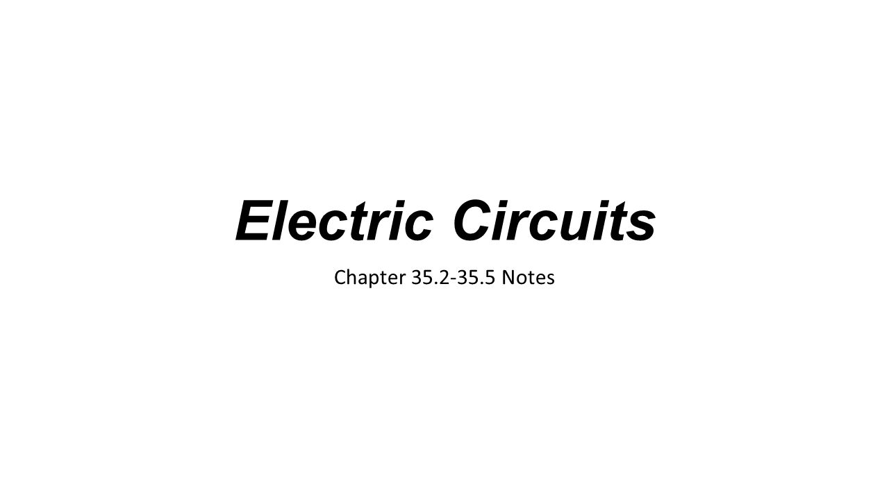 Electric Circuits Chapter Notes Any Path Along Circuit Is That Allows Electricity To Flow Through 1