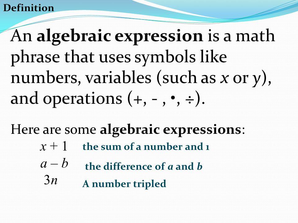 An Algebraic Expression Is A Math Phrase That Uses Symbols Like