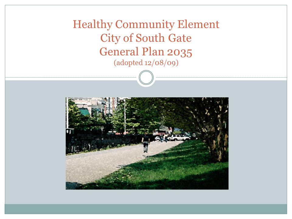 City Of South Gate >> Healthy Community Element City Of South Gate General Plan
