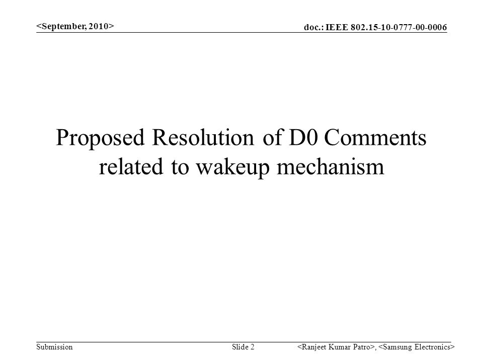 doc.: IEEE SubmissionSlide 2 Proposed Resolution of D0 Comments related to wakeup mechanism,