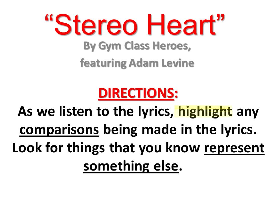 """Stereo Heart"""" By Gym Class Heroes, featuring Adam Levine DIRECTIONS"""
