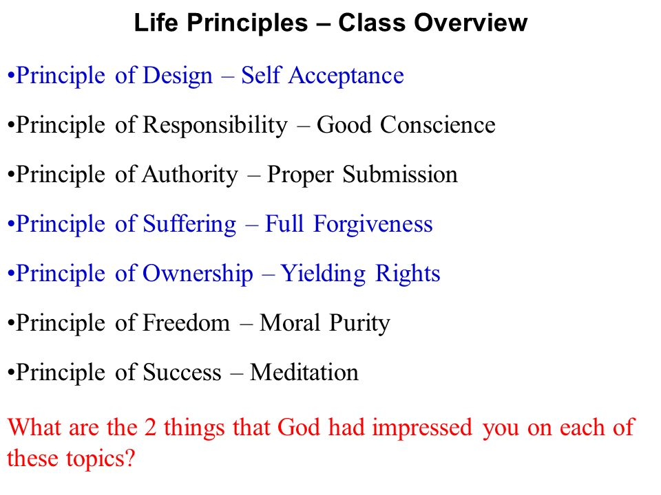 life princibles In this list, you will notice that the principles and values are in a different order than in the document spiritual quotes for life and the summary of principles on the website.