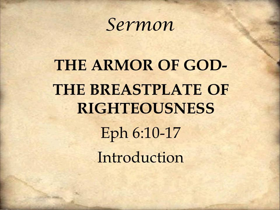 Sermon The Armor Of God The Breastplate Of Righteousness Eph 6 10