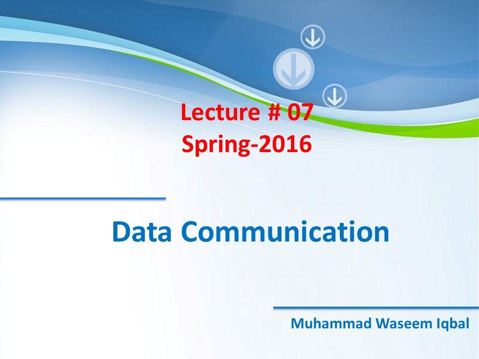 Powerpoint Templates Data Communication Muhammad Waseem Iqbal