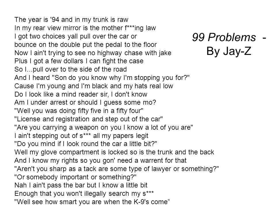 99 Problems By Jay Z The Year Is 94 And In My Trunk