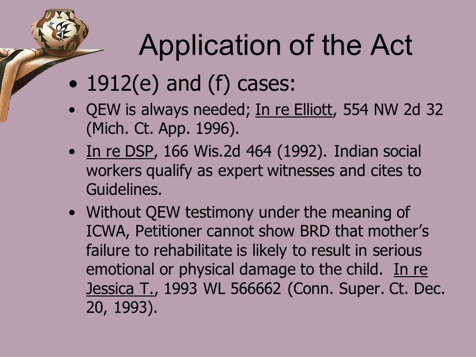 Application of the Act 1912(e) and (f) cases: QEW is always needed; In re Elliott, 554 NW 2d 32 (Mich.