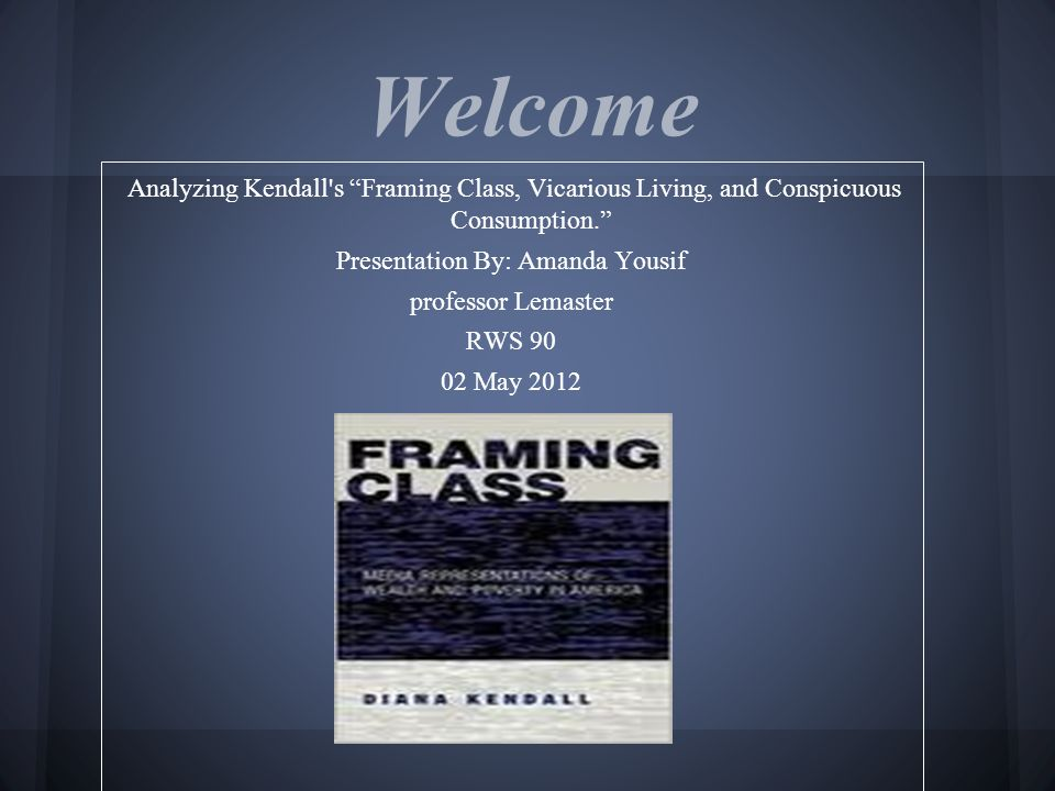 "Welcome Analyzing Kendall\'s ""Framing Class, Vicarious Living, and ..."
