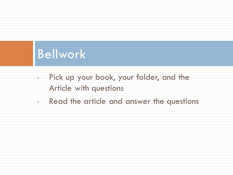 Pick up your book your folder and the article with questions read 1 pick up your book your folder and the article with questions read the article and answer the questions bellwork fandeluxe Image collections