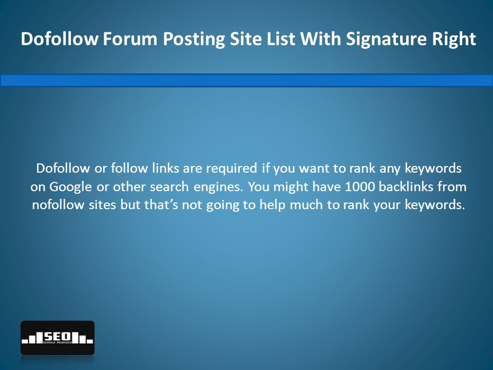"Dofollow Forum Posting Site List With Signature Right ""We"