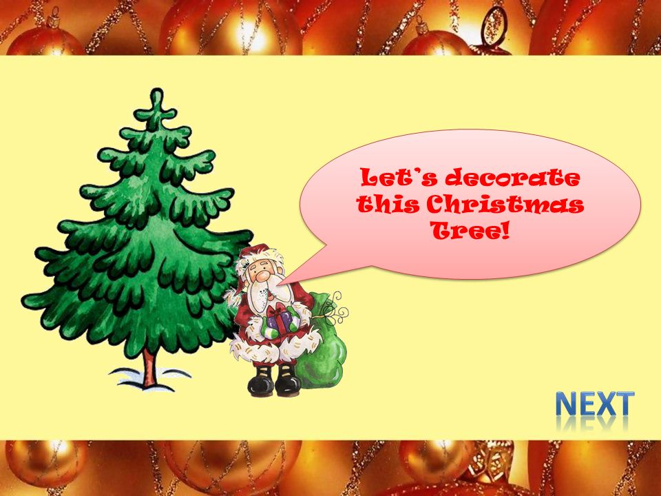 1 lets decorate this christmas tree - When Is Christmas Celebrated