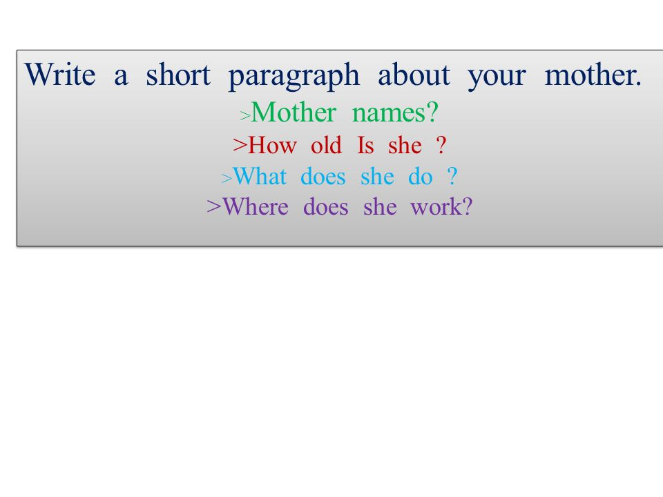 write a paragraph about your mother