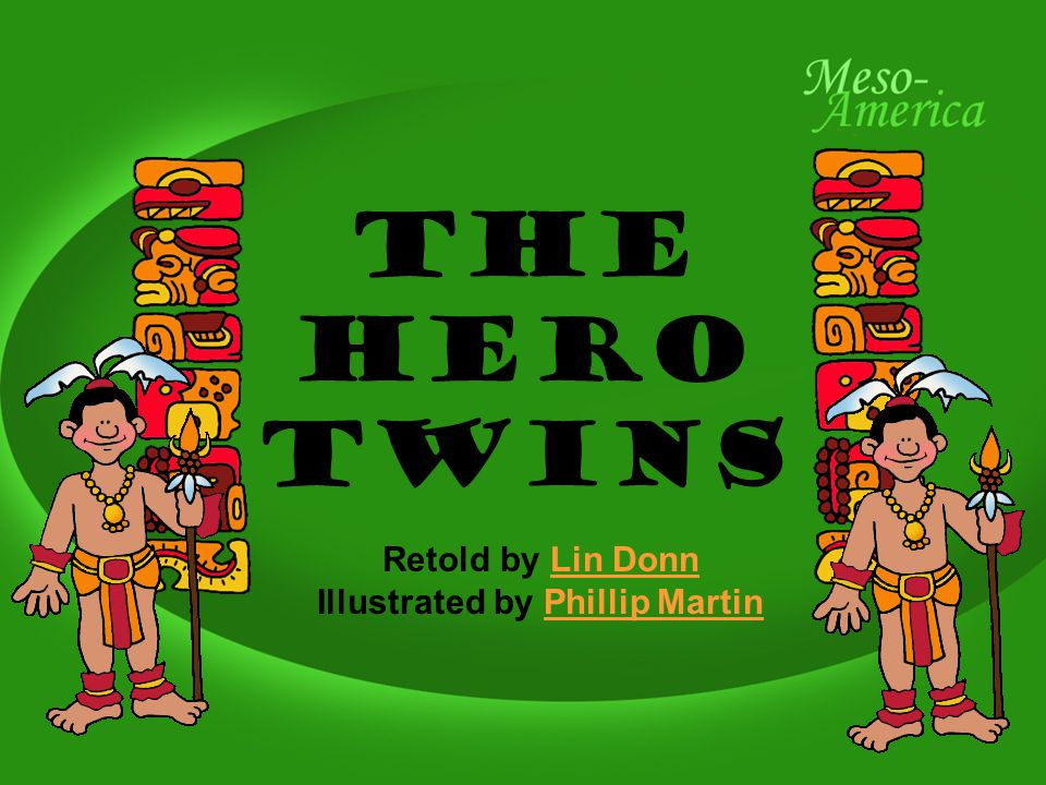the hero twins essay The hero twins also became great ball players, but they were noisy and angered the lords of xibalba, who called them to the underworld for a ball game first the twins had to successfully pass many magical tests, which the twins did because they knew the story of their father and uncle.