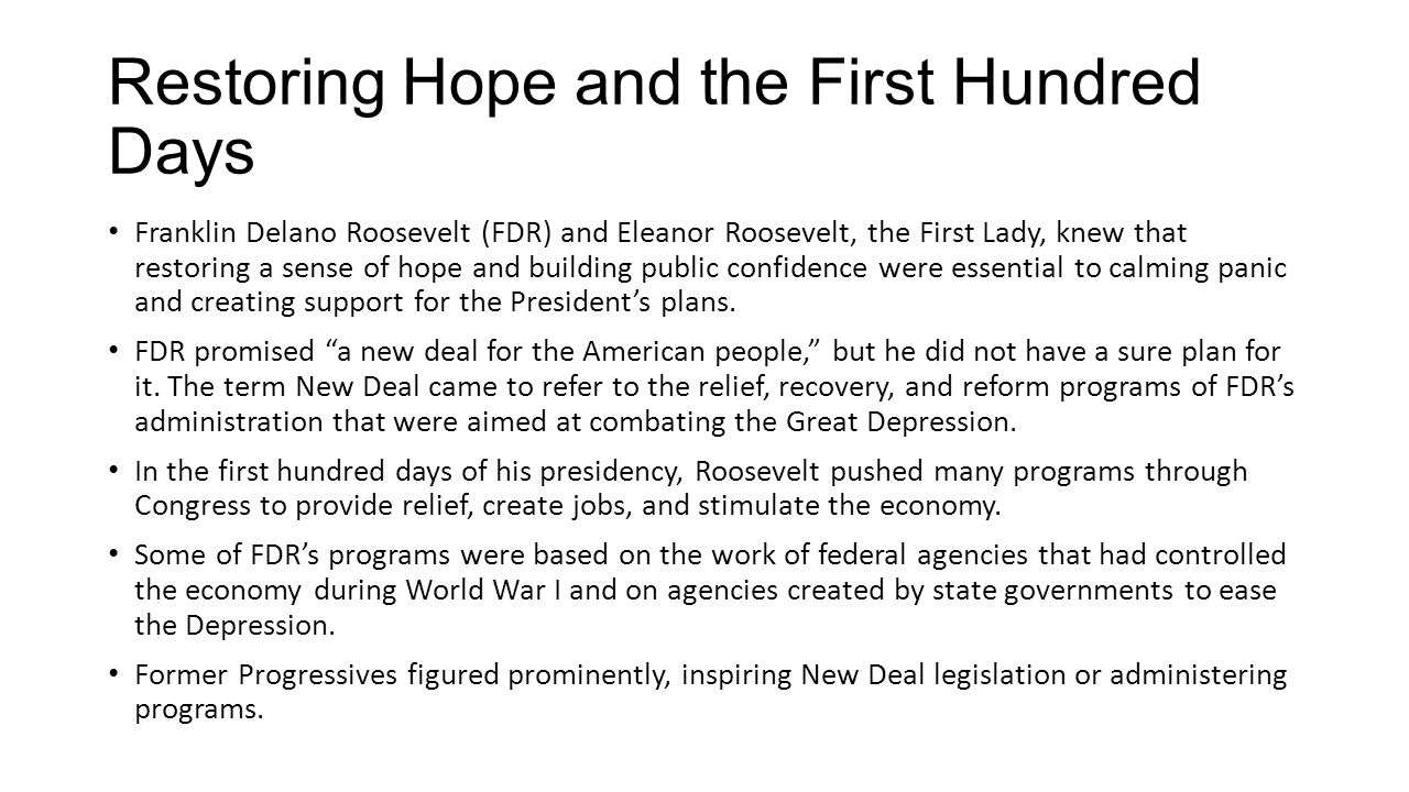 fdr the first hundred days Recall details of fdr's first 100 days of his new deal identify the legislation passed for the new deal name which programs failed and which were thrown out by the supreme court.