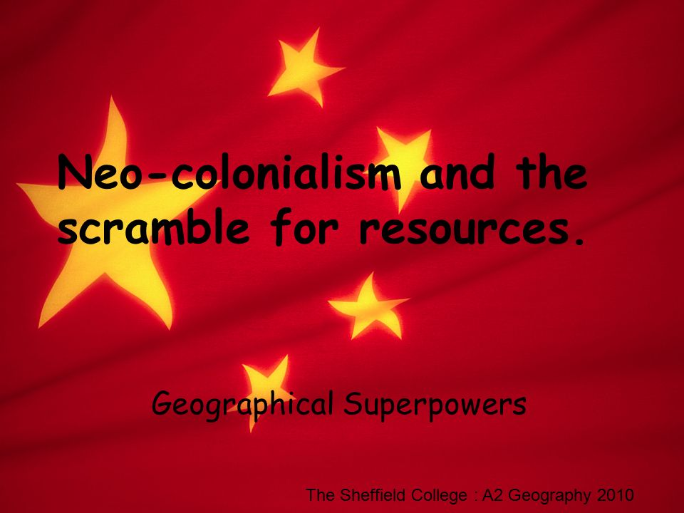 Neo Colonialism And The Scramble For Resources