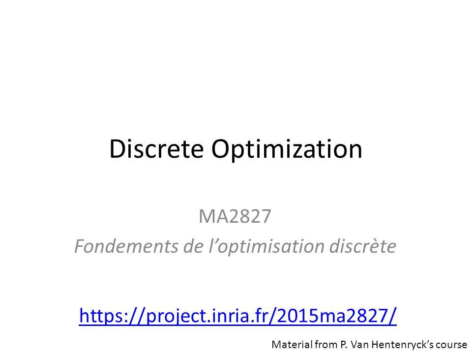 Discrete Optimization MA2827 Fondements de l'optimisation