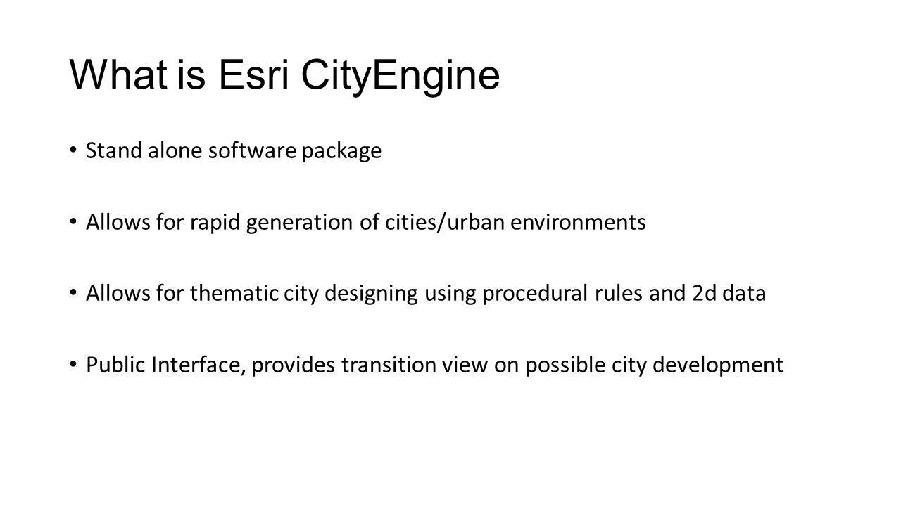 Exploration of ESRI'S CityEngine  What is Esri CityEngine