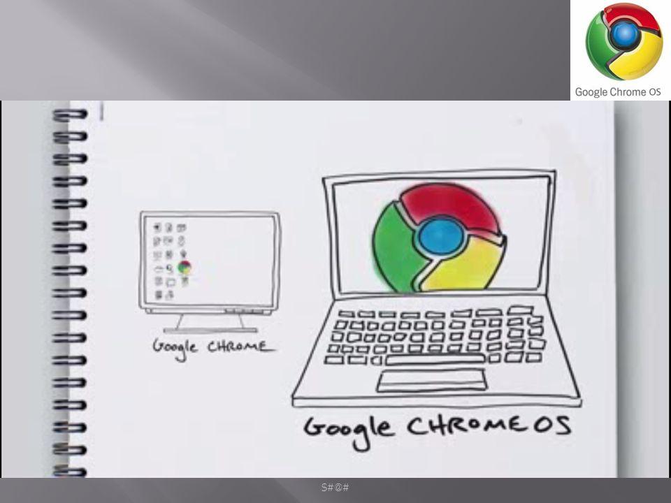ARUNSHAH S CS-7 MLMCE According to Google, Google Chrome OS