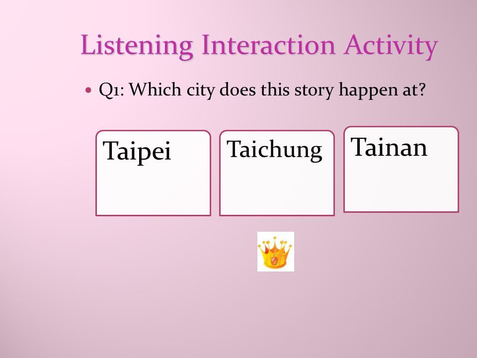 Part I: Listening Teaching Dictation Practice: Listen to the