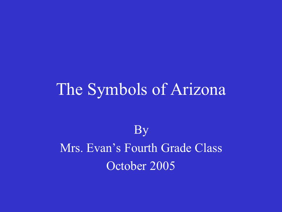 The Symbols Of Arizona By Mrs Evans Fourth Grade Class October Ppt