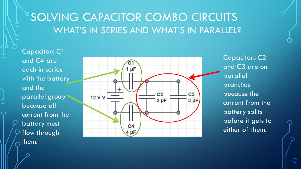 Capacitor Circuits In Series Parallel Combo Ppt Download And Solving Whats