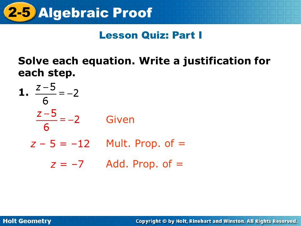Holt Geometry 2-5 Algebraic Proof Warm Up Solve each equation. 1. 3x ...