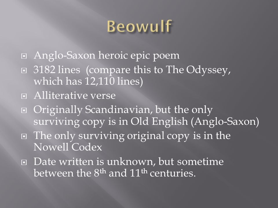 the anglo saxon epic poem Anglo-saxon customs and values reflected in beowulf readers today approach the anglo-saxon poem beowulf with cultural preconceptions very different from those expressed by the author of this poem.