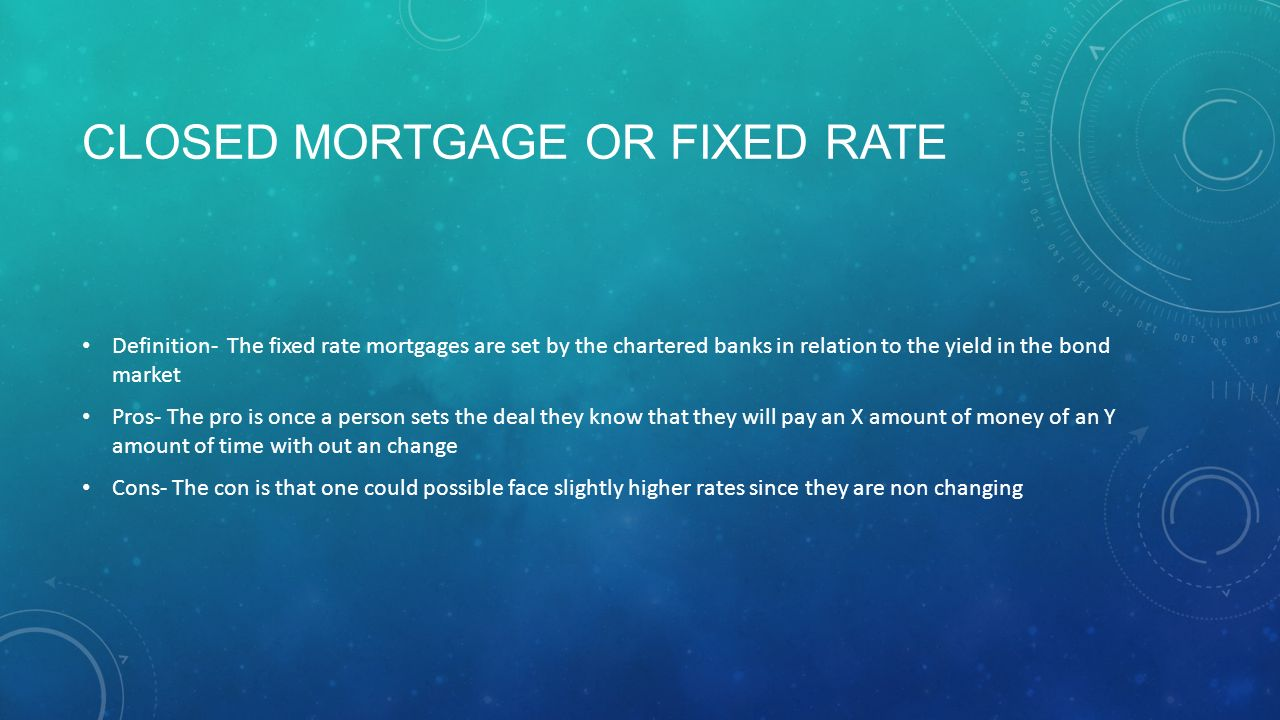types of loans by: shaan gill. open mortgage or variable rate