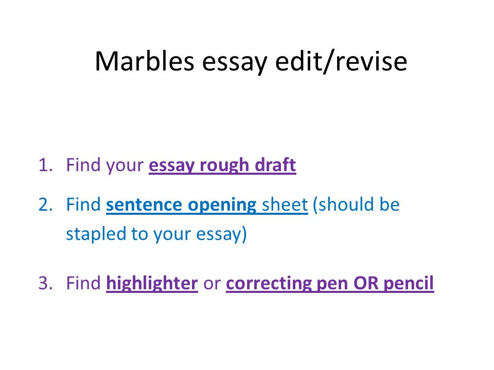 Essay On Importance Of English Language  Marbles Essay Editrevise Find Your Essay Rough Draft Find Sentence  Opening Sheet Should Be Stapled To Your Essay Find Highlighter Or  Correcting  Thesis Generator For Essay also Research Essay Topics For High School Students Marbles Essay Editrevise Find Your Essay Rough Draft Find  Independence Day Essay In English