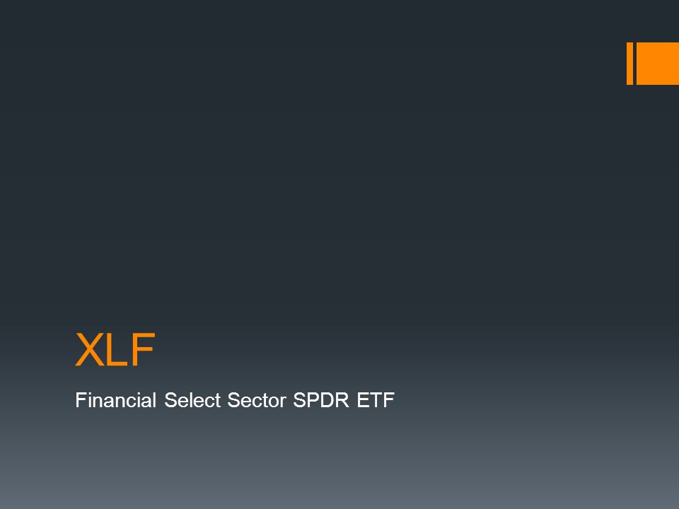 1 XLF Financial Select Sector SPDR ETF