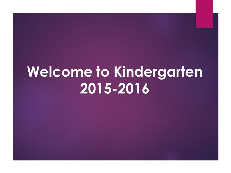 Welcome to kindergarten school day 910 am 350 pm dismissal 1 welcome to kindergarten 2015 2016 thecheapjerseys Choice Image
