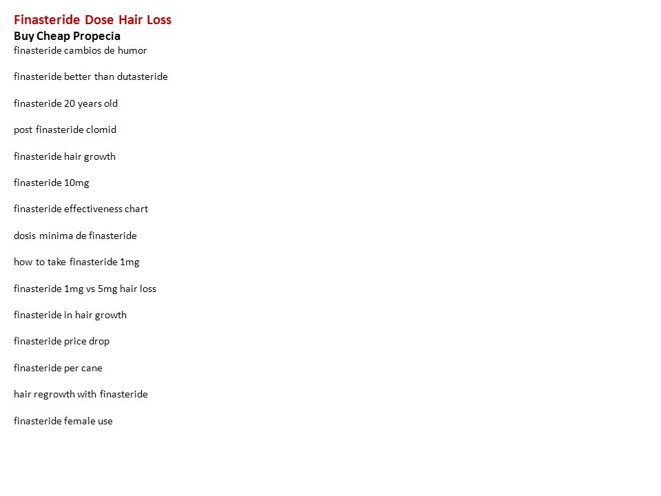 Finasteride Dose Hair Loss Buy Cheap Propecia Finasteride Cambios De Humor Finasteride Better Than Dutasteride Finasteride 20 Years Old Post Finasteride Ppt Download