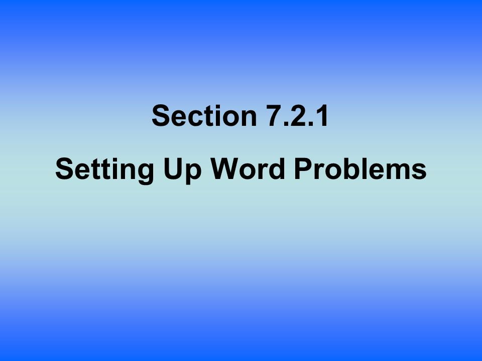 Section Setting Up Word Problems. Lesson Objective: Students will ...