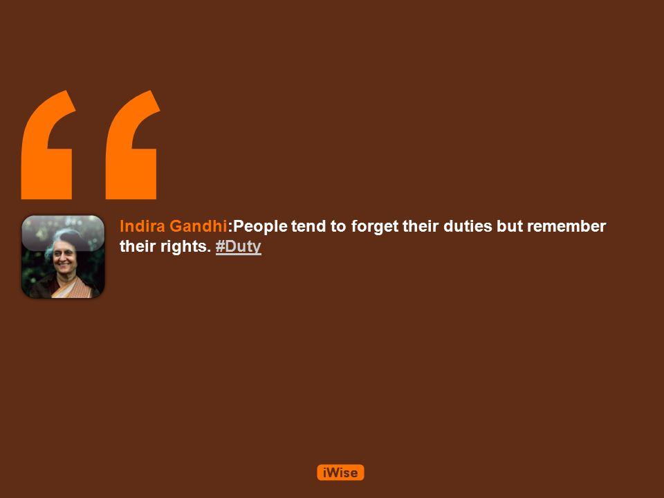 Indira gandhi indira priyadarshini gandhi was the prime minister of 7 indira gandhipeople tend to forget their duties but remember their rights altavistaventures Images