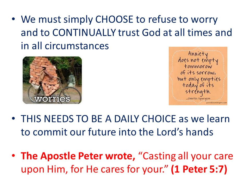 TRUSTING IN GOD'S FAITHFULNESS (LEARNING NOT TO WORRY ABOUT