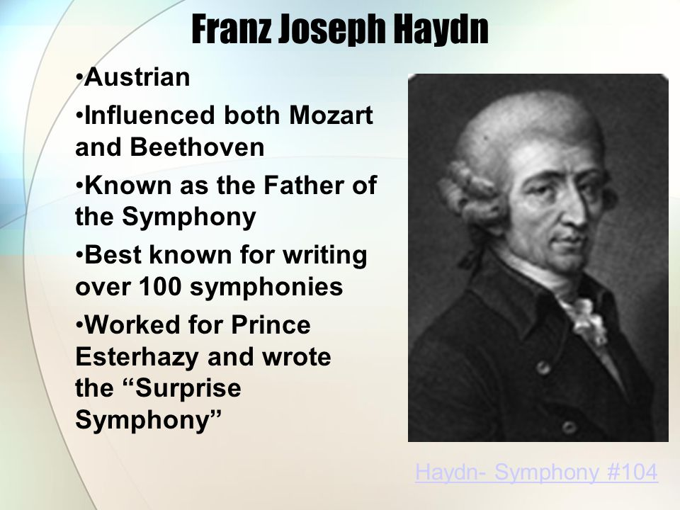 haydn and mozart essay Access to over 100,000 complete essays and term papers fully built bibliographies and works cited one-on-one writing assistance from a professional beethoven's symphonies are known for following the patterns of many famous composers, mainly haydn and mozart beethoven loved to write for.