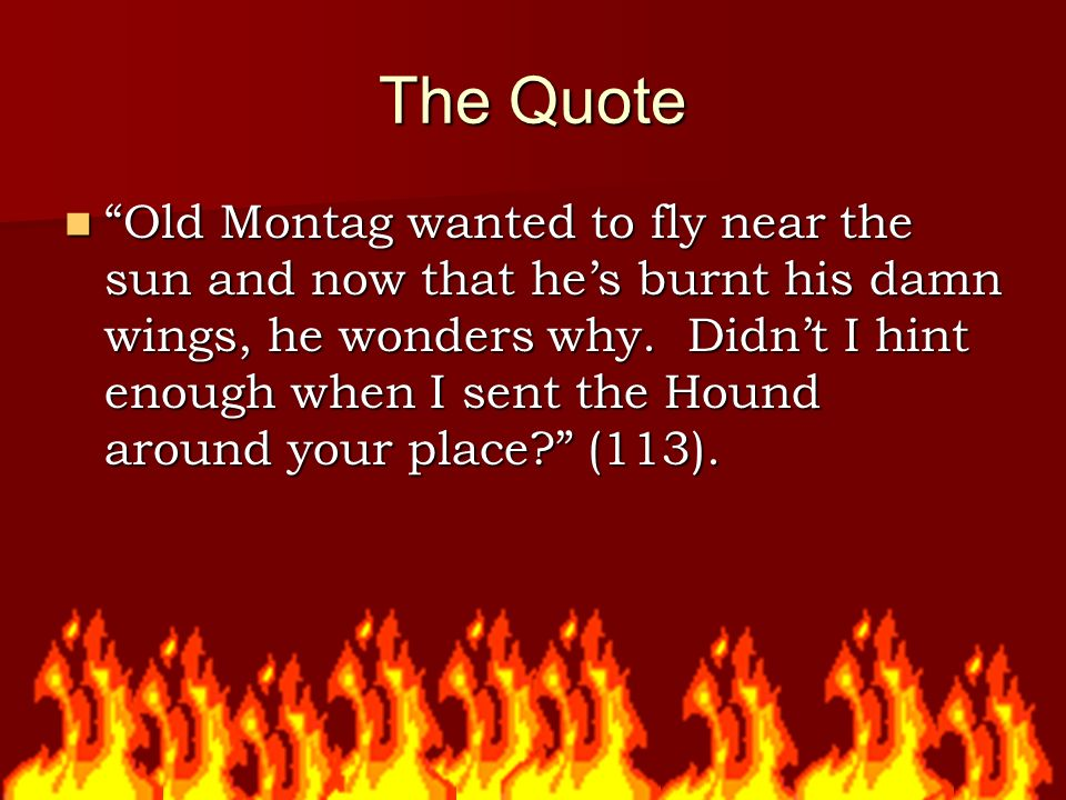 "Fahrenheit 60 Mythology Is Not Dead The Quote ""Old Montag Wanted Awesome Fahrenheit 451 Quotes"