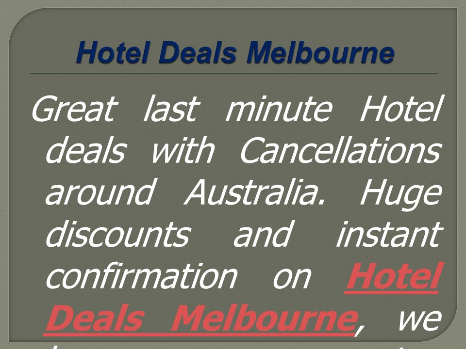 Cancellations Offer Last Minute Hotel Reservation Service For Hotel Deals Brisbane We Are Sure You Will Find The Right Room Offering Brisbane Hotel Rates Ppt Download