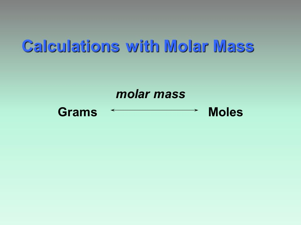 molar mass Grams Moles Calculations with Molar Mass