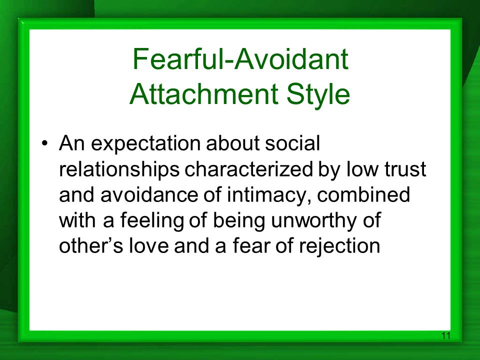Fearful avoidant attachment style  Type: Dismissive  2019-06-10