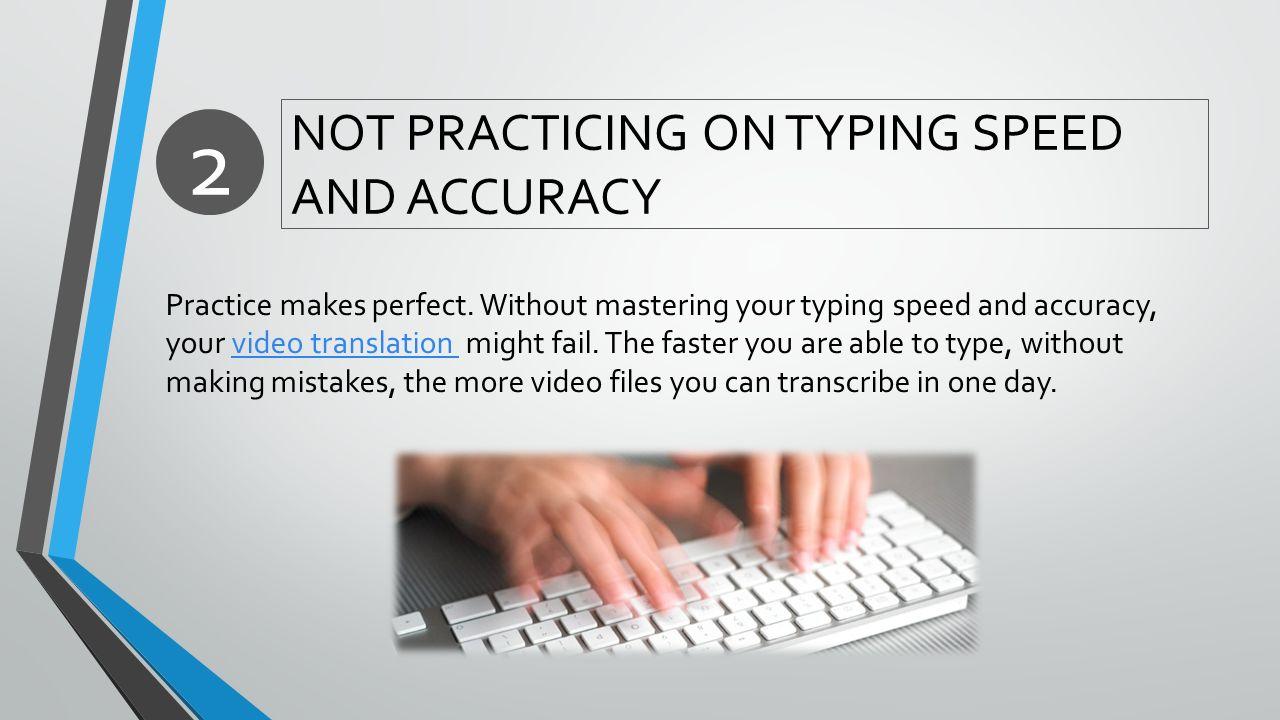 Video Transcription Pitfalls  NO DEVELOPED SYSTEM One common