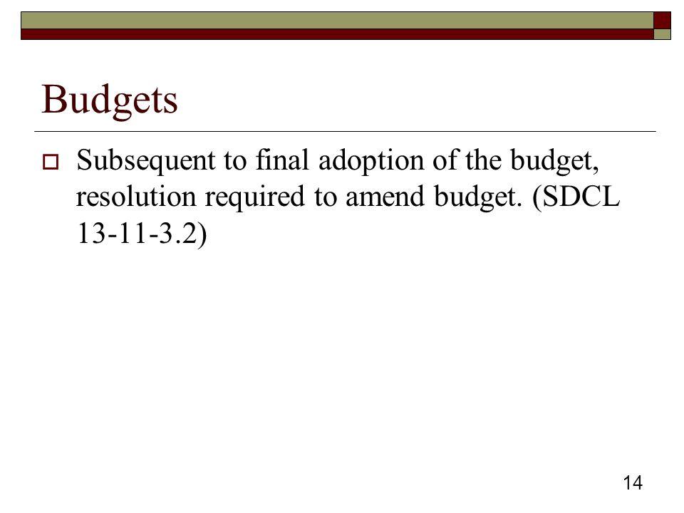 Budgets  Subsequent to final adoption of the budget, resolution required to amend budget.