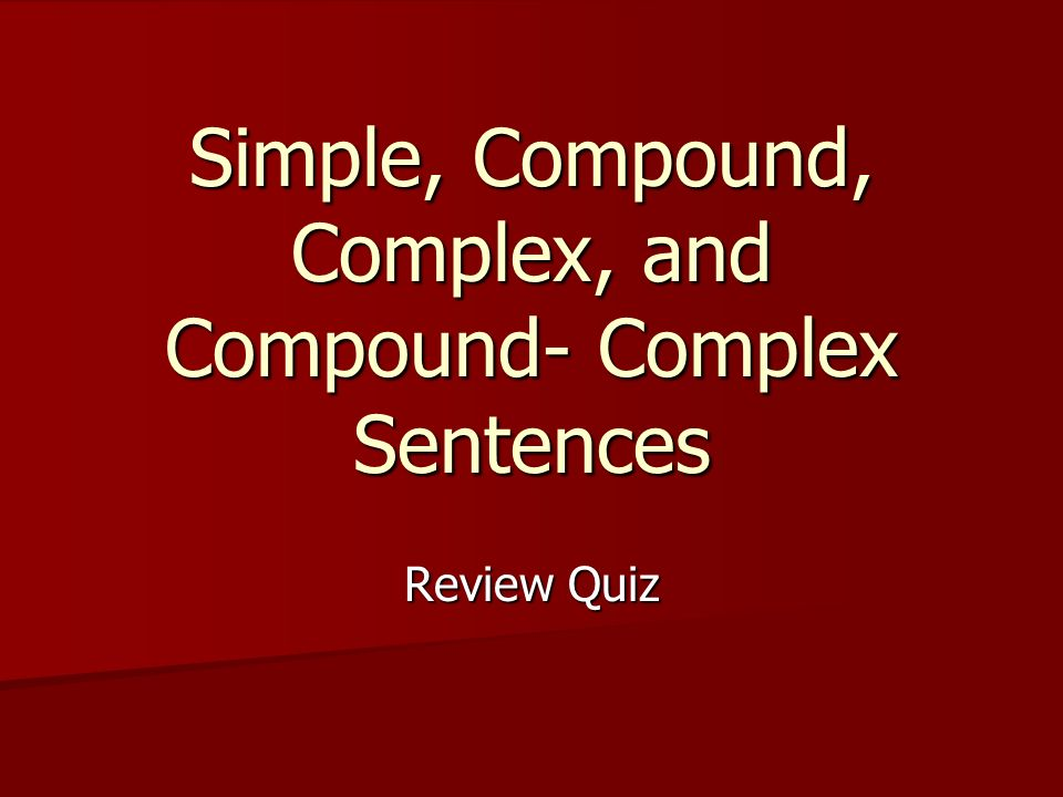 1 simple compound complex and compound complex sentences review quiz