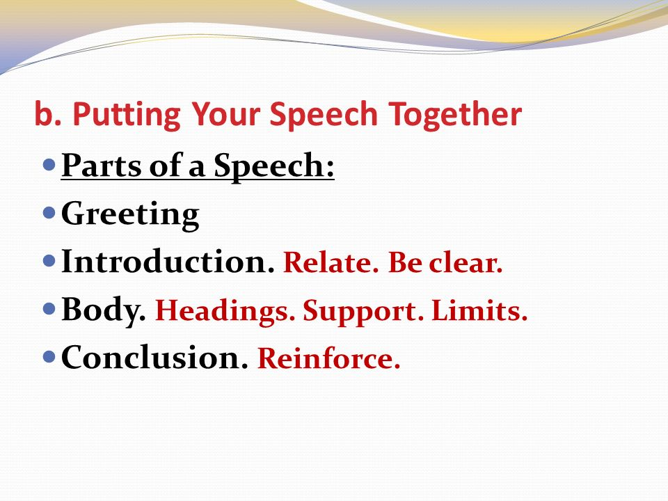 Topics 1 oral presentation skills 2 communication process 3 putting your speech together parts of a speech greeting introduction m4hsunfo