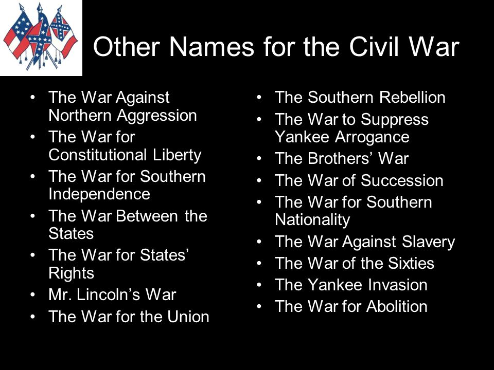 5 Other Names For The Civil War Against Northern Aggression Constitutional Liberty Southern Independence Between