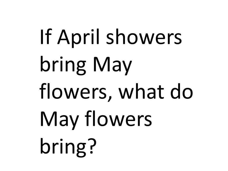 Image result for if april showers bring may flowers riddle
