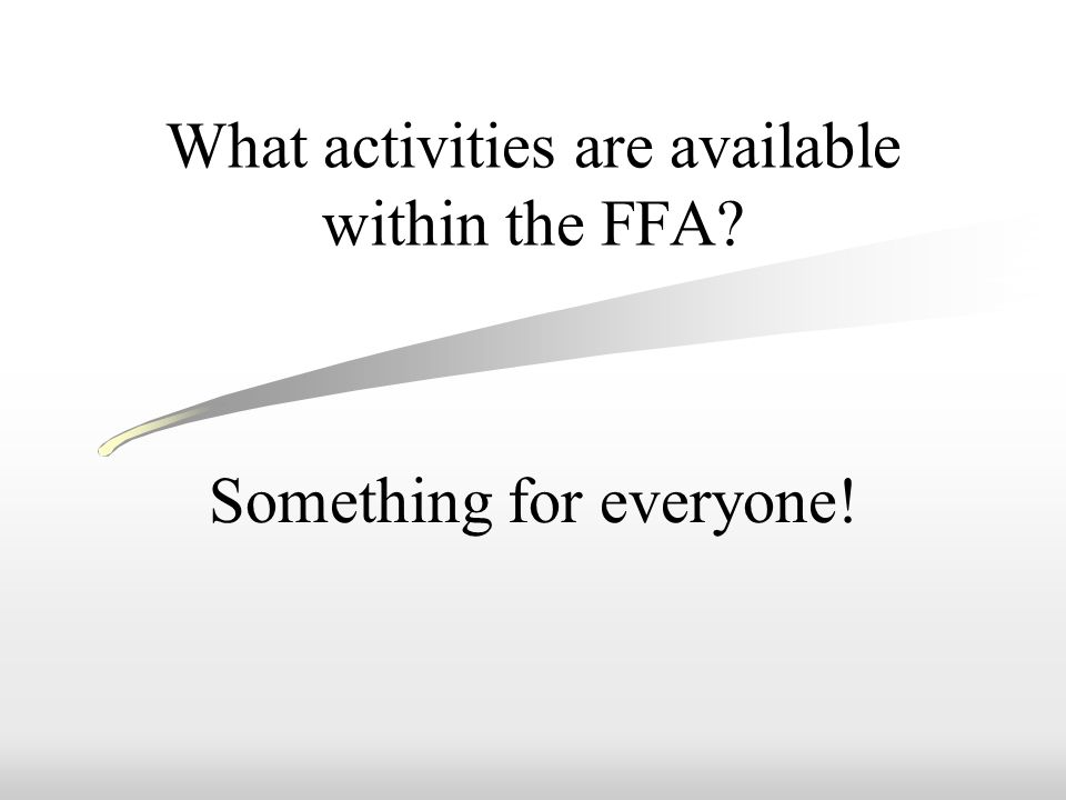 What activities are available within the FFA Something for everyone!